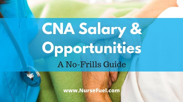 CNA Salary Opportunities - http://www.NurseFuel.com