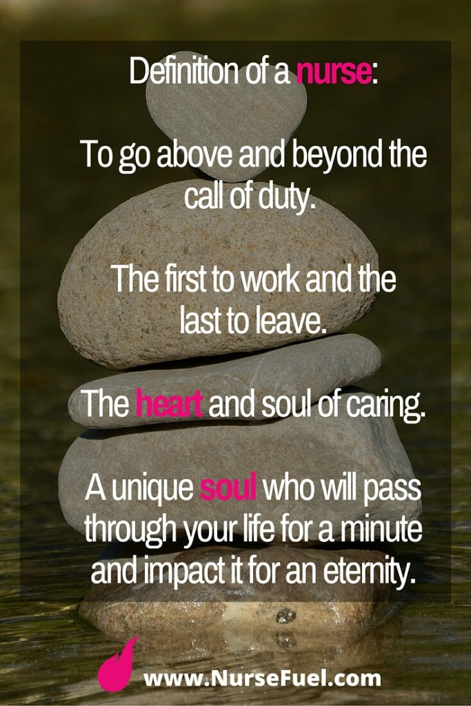 Definition of a nurse - to go above and beyond the call of duty...http://www.NurseFuel.com