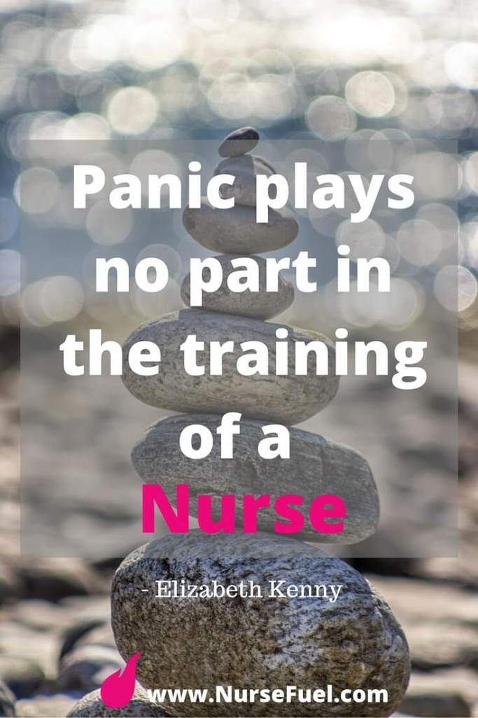 Panic plays no part in the training of a nurse - http://www.NurseFuel.com
