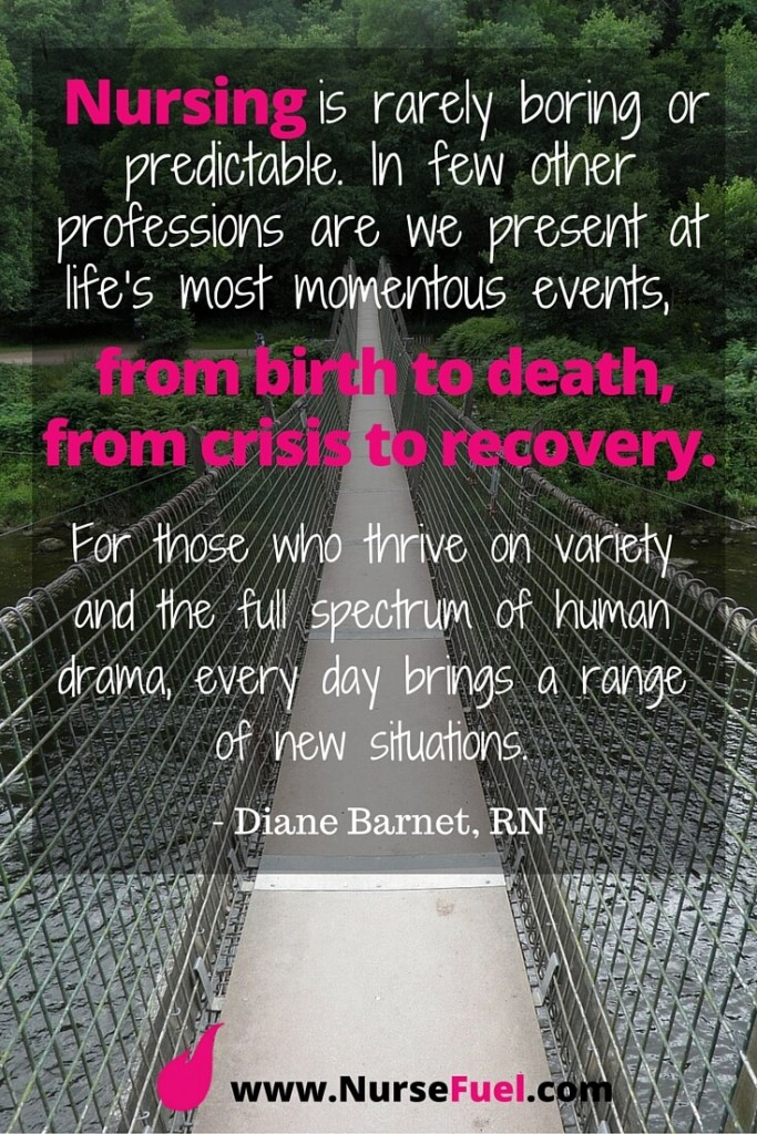 Nursing from birth to death from crisis to recovery - http://www.NurseFuel.com