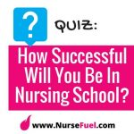 QUIZ: How Successful Will You Be in Nursing School?