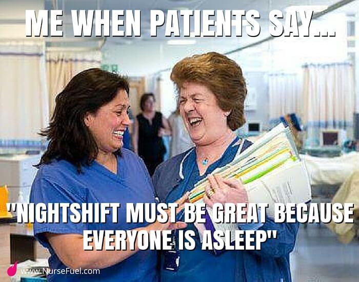 me when patients say - http://www.NurseFuel.com