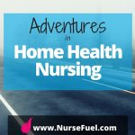 Adventures in Home Health Nursing