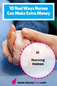 Nurses can earn extra money in nursing homes - http://www.NurseFuel.com