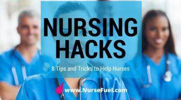 Nursing Hacks – 8 Tips and Tricks to Help Nurses